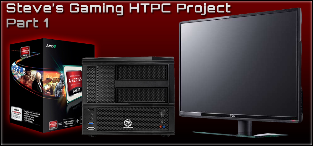 Steve's Gaming HTPC Project: Part 1 - The Hardware & Objective