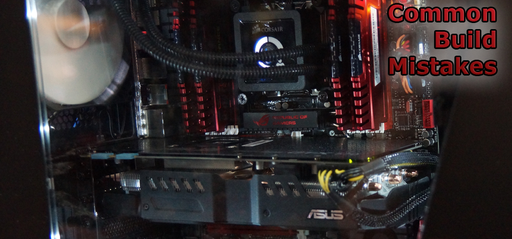 Common PC Build Mistakes - System Build Preparation