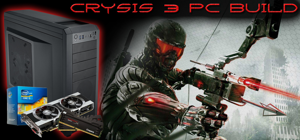 $1126 High-End Crysis 3 Gaming PC Build - February, 2013