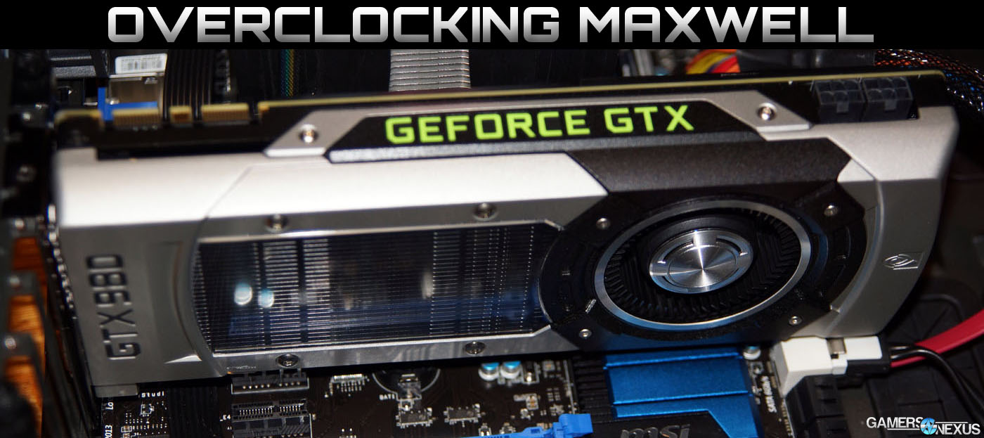 Overclocking the GTX 980 & Maxwell How-To OC Guide