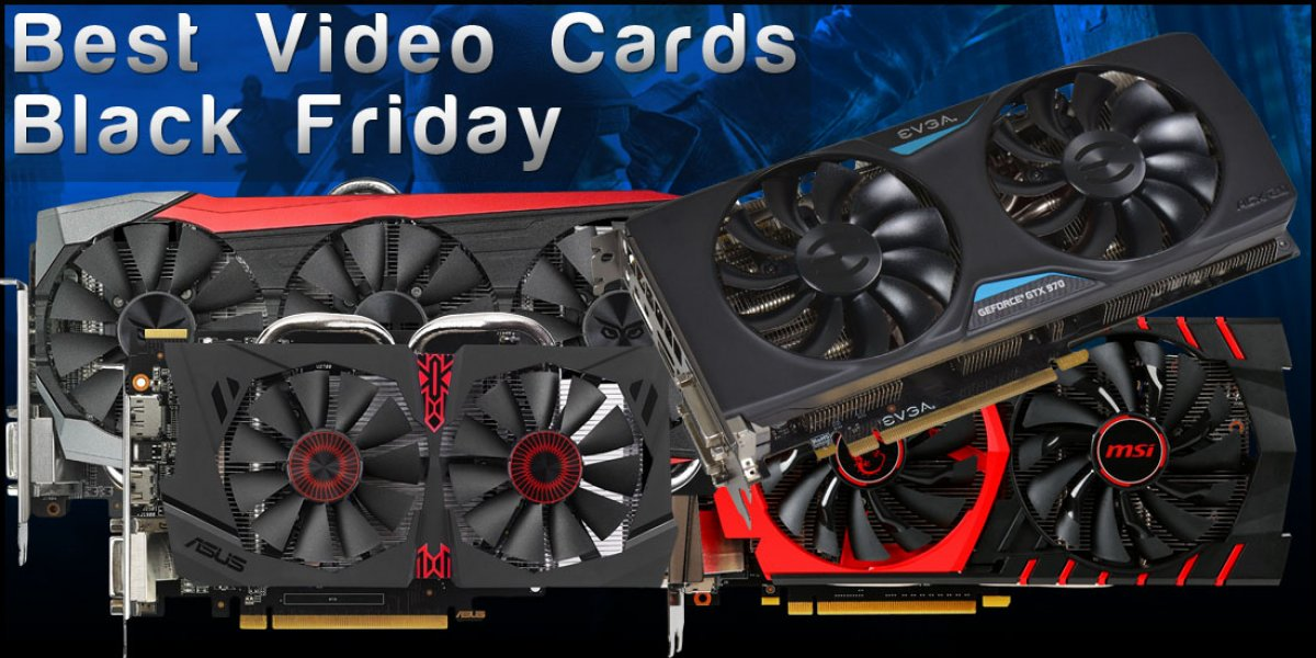 Best Video Cards for Gaming 2015 – Black Friday Guide to GPU Sales