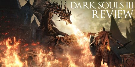Dark Souls III PC Review – Gameplay & PC Port Analysis
