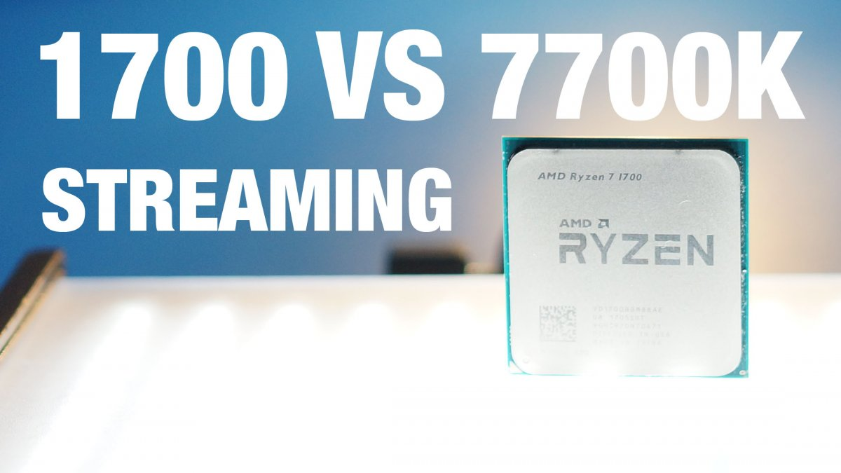AMD R7 1700 vs  Intel i7-7700K Game Streaming Benchmarks