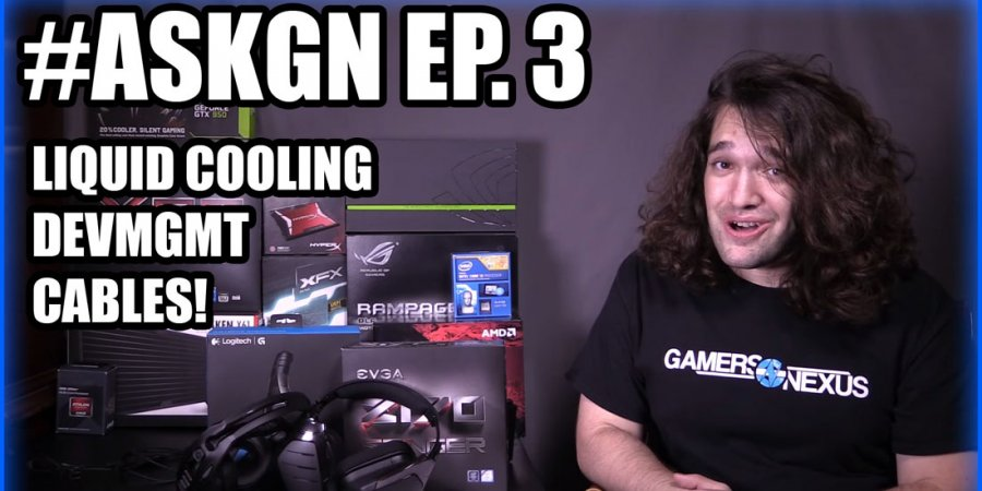 Ask GN 3: Cable Management, Open vs. Closed Liquid, & Gaming Motherboards