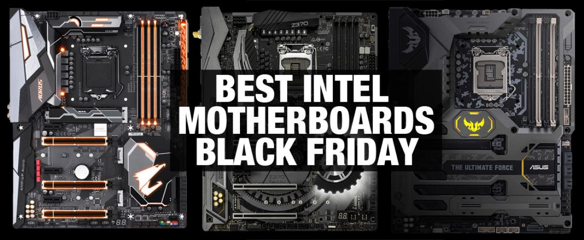 Best Intel Z370, Z270, & B250 Motherboard Sales for Black Friday