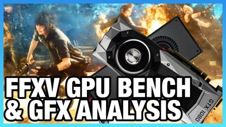 FFXV GPU Benchmark & Technical Graphics Analysis