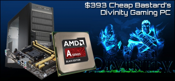$393 Cheap Bastard's 'Divinity' Gaming PC Build - July, 2014