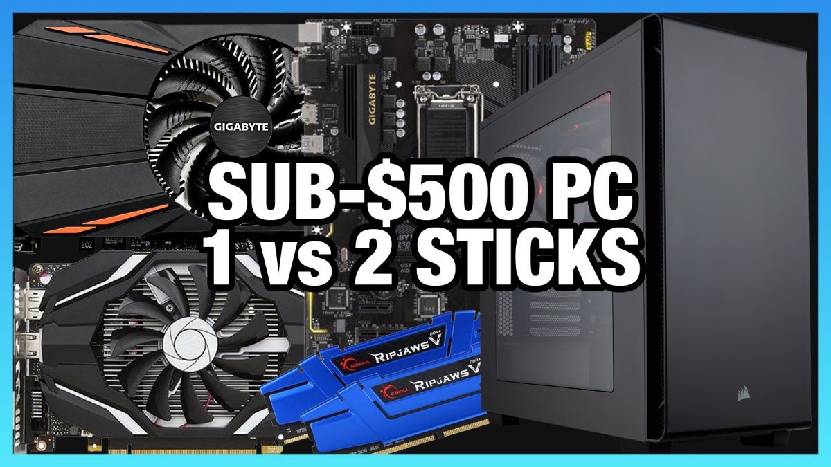 Gaming PC Build Under $500 for Cyber Monday: 1 vs. 2 Sticks of RAM, 1050 vs 560
