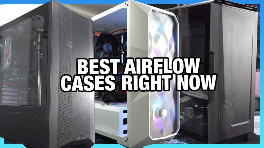 Best PC Airflow Cases for 2020 So Far: $60 Budget to $200 High-End