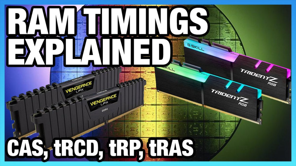 What Are Memory Timings? CAS Latency, tRCD, tRP, & tRAS (Pt