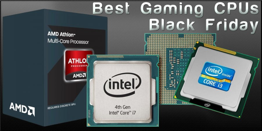 Best CPUs for Gaming 2015 – Black Friday Guide to Sales